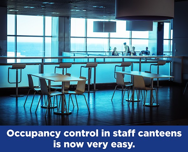 Occupancy control in staff canteens is now very easy.